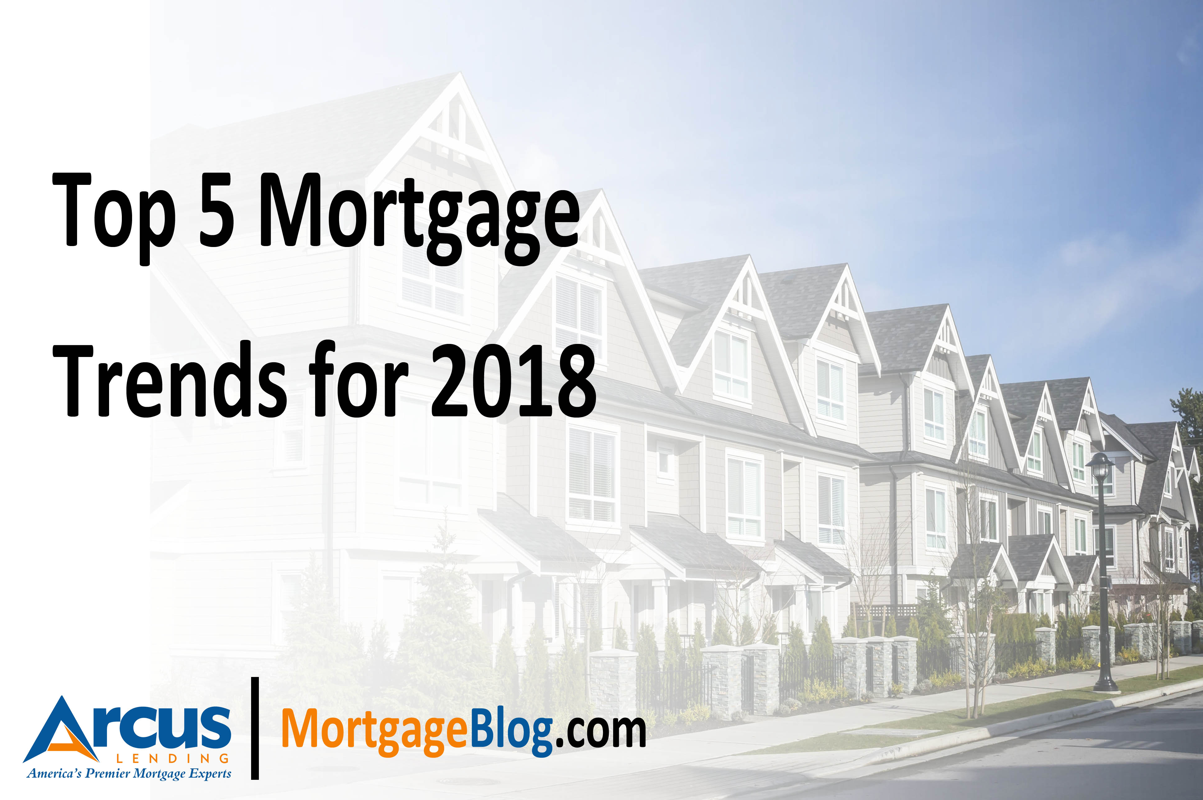 Top 5 Mortgage Trends for 2018