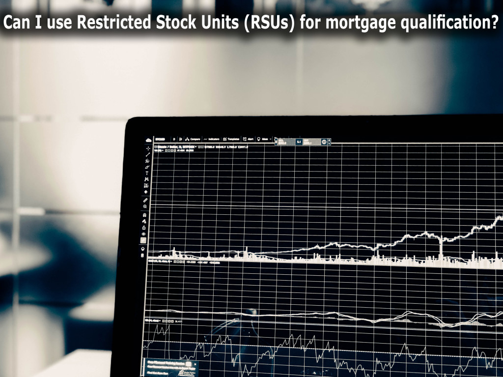 Can I Use Restricted Stock Units Rsus For Mortgage Qualification