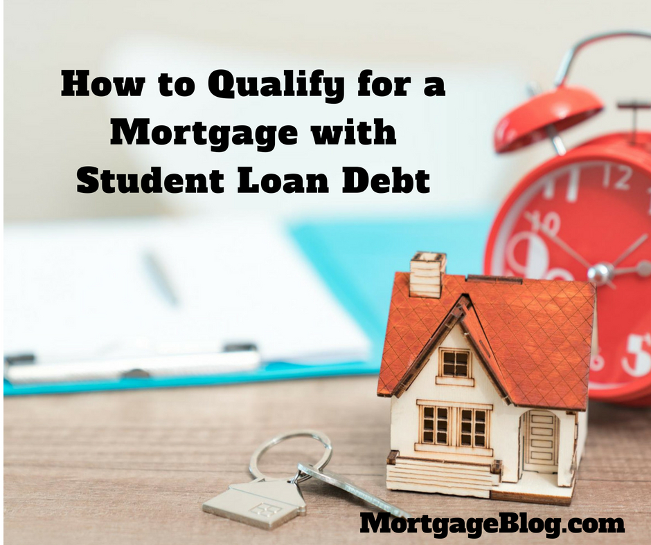 How to Qualify for a Mortgage with Student Loan Debt