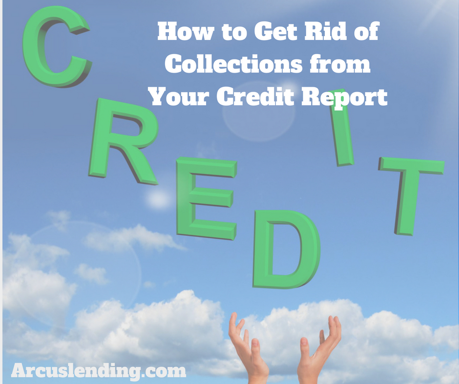 How to Get Rid of Collections from Your Credit Report