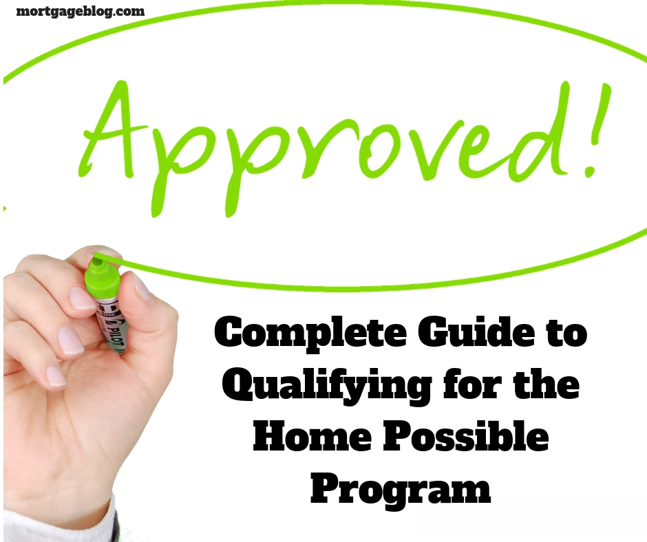 Complete Guide to Qualifying for the Home Possible Program