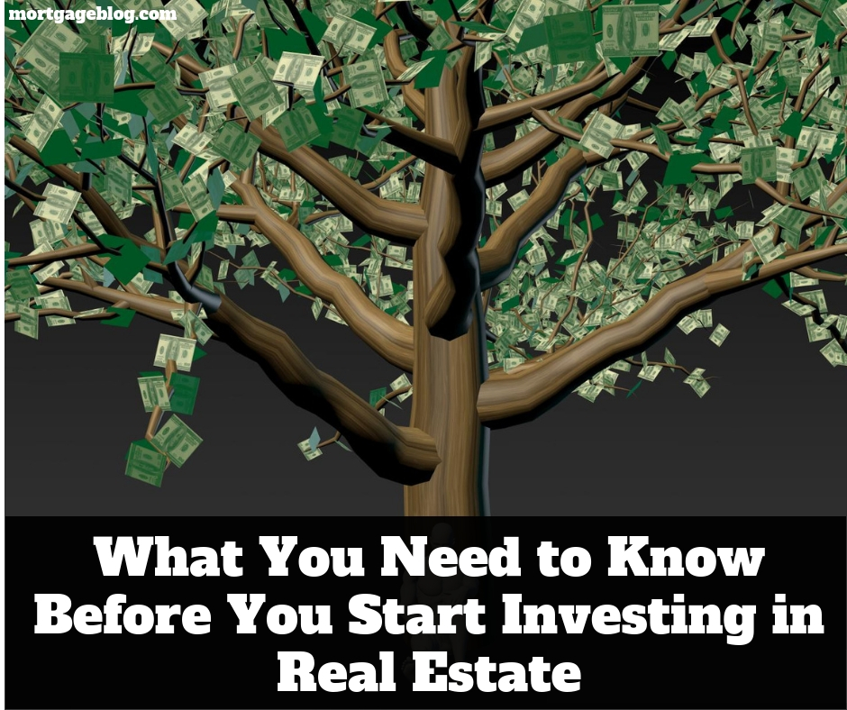 What you need to know before you start investing in real estate