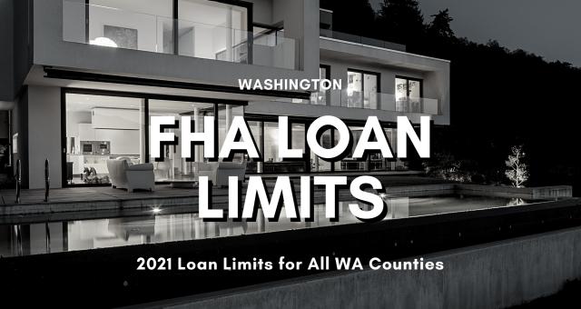 2021 FHA LOAN LIMITS FOR WASHINGTON (WA)