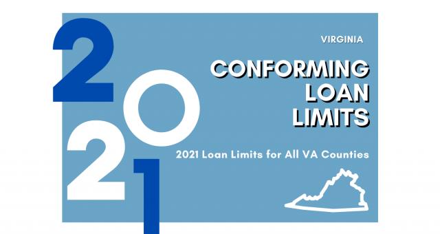 2021 CONFORMING LOAN LIMITS FOR VIRGINIA (VA)