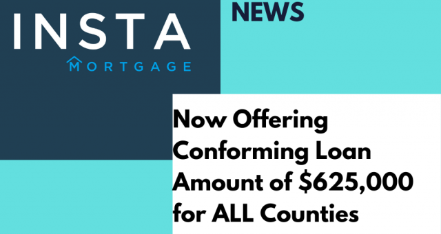 InstaMortgage Announces $625,000 Conforming Loan Limit for all Counties